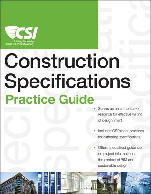 The Csi Construction Specifications Practice Guide By Construction Specifications Institute (COR)